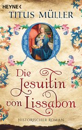 Titus  Müller - Die Jesuitin von Lissabon