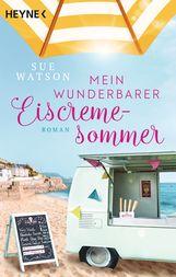 Sue  Watson - Mein wunderbarer Eiscremesommer