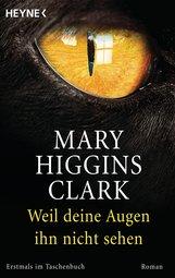 Mary  Higgins Clark - Weil deine Augen ihn nicht sehen
