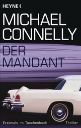 Michael  Connelly - Der Mandant