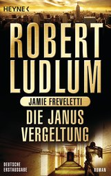 Robert  Ludlum, Jamie  Freveletti - Die Janus-Vergeltung