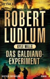 Robert  Ludlum, Kyle  Mills - Das Galdiano-Experiment