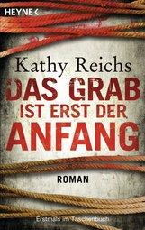 Kathy  Reichs - Das Grab ist erst der Anfang
