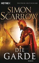 Simon  Scarrow - Die Garde