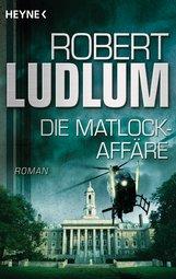 Robert  Ludlum - Die Matlock-Affäre