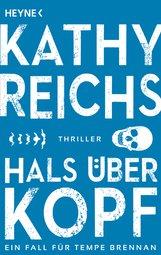 Kathy  Reichs - Hals über Kopf