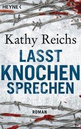 Kathy  Reichs - Lasst Knochen sprechen