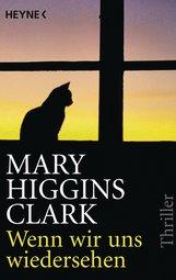 Mary  Higgins Clark - Wenn wir uns wiedersehen