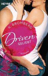 K.  Bromberg - Driven. Geliebt