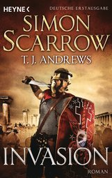 Simon  Scarrow, T. J.  Andrews - Invasion