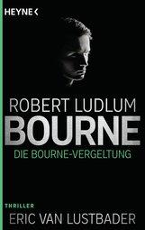 Robert  Ludlum, Eric Van  Lustbader - Die Bourne Vergeltung