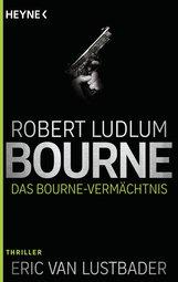 Robert  Ludlum - Das Bourne Vermächtnis