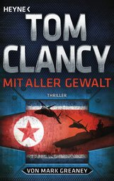 Tom  Clancy, Mark  Greaney - Mit aller Gewalt
