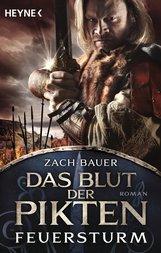 Bastian  Zach, Matthias  Bauer - Das Blut der Pikten - Feuersturm