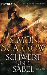 Simon  Scarrow - Schwert und Säbel