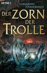 Christoph  Hardebusch - Der Zorn der Trolle