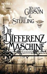 William  Gibson, Bruce  Sterling - Die Differenzmaschine