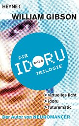 William  Gibson - Idoru-Trilogie