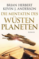 Brian  Herbert, Kevin J.  Anderson - Die Mentaten des Wüstenplaneten