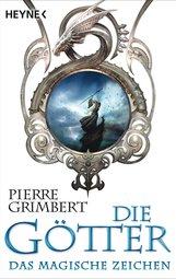 Pierre  Grimbert - Die Götter - Das magische Zeichen
