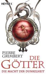 Pierre  Grimbert - Die Götter - Die Macht der Dunkelheit