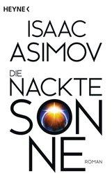 Isaac  Asimov - Die nackte Sonne