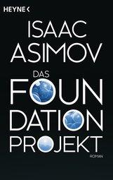Isaac  Asimov - Das Foundation Projekt