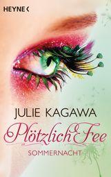 Julie  Kagawa - Plötzlich Fee - Sommernacht