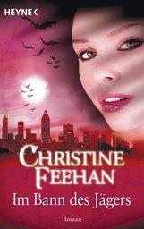 Christine  Feehan - Im Bann des Jägers