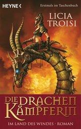 Licia  Troisi - Die Drachenkämpferin 1 - Im Land des Windes