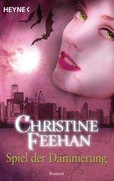 Christine  Feehan - Spiel der Dämmerung