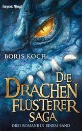 Boris  Koch - Die Drachenflüsterer-Saga