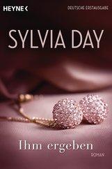 Sylvia  Day - Ihm ergeben