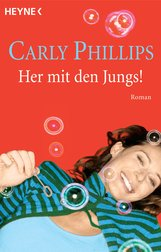 Carly  Phillips - Her mit den Jungs!