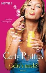 Carly  Phillips - Geht's noch?
