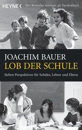 Joachim  Bauer - Lob der Schule