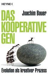 Joachim  Bauer - Das kooperative Gen