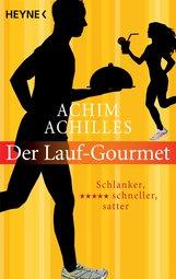 Achim  Achilles - Der Lauf-Gourmet
