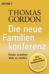 Thomas  Gordon - Die Neue Familienkonferenz