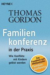 Thomas  Gordon - Familienkonferenz in der Praxis
