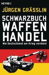 Jürgen  Grässlin - Schwarzbuch Waffenhandel