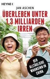 Jan  Aschen - Überleben unter 1,3 Milliarden Irren