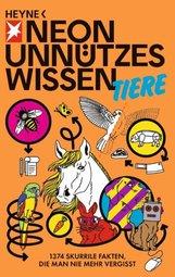 NEON  (Hrsg.) - Unnützes Wissen Tiere