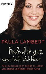 Paula  Lambert - Finde dich gut, sonst findet dich keiner