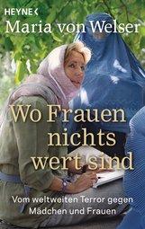 Maria von Welser - Wo Frauen nichts wert sind