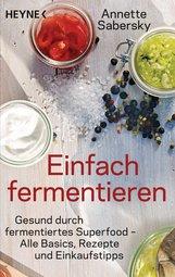 Annette  Sabersky - Einfach fermentieren