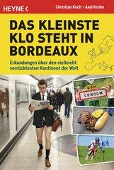 Axel  Krohn, Christian  Koch - Das kleinste Klo steht in Bordeaux