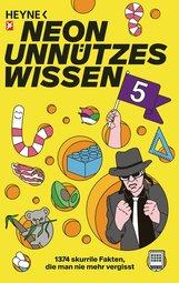 NEON  (Hrsg.) - Unnützes Wissen 5