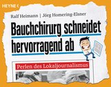 Ralf  Heimann, Jörg  Homering-Elsner - Bauchchirurg schneidet hervorragend ab
