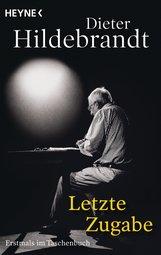 Dieter  Hildebrandt - Letzte Zugabe